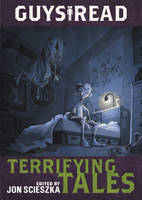 Guys Read: Terrifying Tales - Guys Read 6 (Paperback)