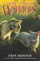 Warriors: A Vision of Shadows #3: Shattered Sky - Warriors: A Vision of Shadows 3 (Paperback)