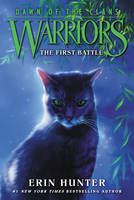 Warriors: Dawn of the Clans #3: The First Battle - Warriors: Dawn of the Clans 3 (Paperback)