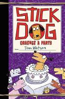 Stick Dog Crashes a Party - Stick Dog 8 (Hardback)