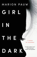 Girl in the Dark: A Novel (Paperback)