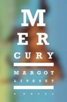 Mercury: A Novel (Hardback)