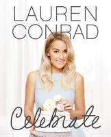 Lauren Conrad Celebrate (Hardback)