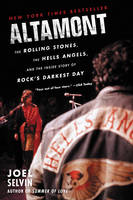 Altamont: The Rolling Stones, the Hells Angels, and the Inside Story of Rock's Darkest Day (Paperback)