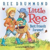 Little Ree: Best Friends Forever! - Little Ree (Hardback)