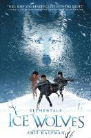 Elementals: Ice Wolves - Elementals 1 (Hardback)