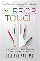 Mirror Touch: Notes from a Doctor Who Can Feel Your Pain (Paperback)