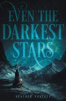 Even the Darkest Stars - Even the Darkest Stars 1 (Hardback)