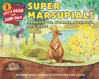 Super Marsupials: Kangaroos, Koalas, Wombats, and More - Lets-Read-and-Find-Out Science Stage 1 (Paperback)