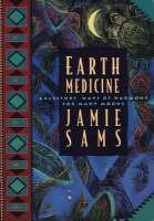Earth Medicine: Ancestors' Ways of Harmony for Many Moons (Paperback)