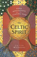 The Celtic Spirit: Daily Meditations for the Turning Year (Paperback)