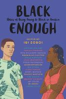 Black Enough: Stories of Being Young & Black in America (Hardback)