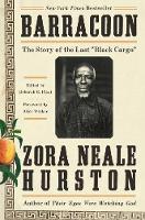 "Barracoon: The Story of the Last ""Black Cargo"" (Hardback)"