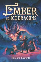 Ember and the Ice Dragons (Hardback)