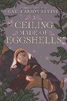 A Ceiling Made of Eggshells (Hardback)