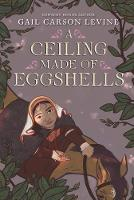 A Ceiling Made of Eggshells (Paperback)