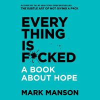 Everything Is F*cked: A Book About Hope [Unabridged] (CD-Audio)