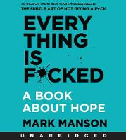 Everything is F*cked: A Book About Hope (CD-Audio)