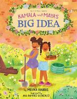 Kamala and Maya's Big Idea (Hardback)