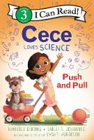 Cece Loves Science: Push and Pull - I Can Read Level 3 (Paperback)