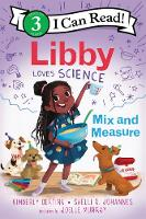 Libby Loves Science: Mix and Measure - I Can Read Level 3 (Paperback)