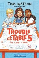 Trouble at Table 5 #1: The Candy Caper - HarperChapters (Paperback)