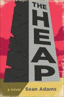 The Heap: A Novel (Hardback)