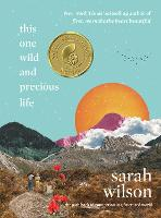 This One Wild and Precious Life: The Path Back to Connection in a Fractured World (Hardback)