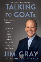 Talking to GOATs: The Moments You Remember and the Stories You Never Heard (Paperback)