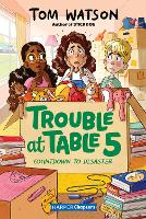 Trouble at Table 5 #6: Countdown to Disaster - HarperChapters (Paperback)