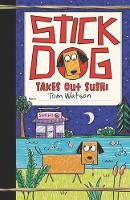 Stick Dog Takes Out Sushi - Stick Dog 11 (Hardback)