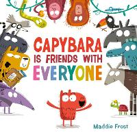 Capybara Is Friends with Everyone (Hardback)