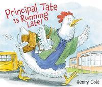 Principal Tate Is Running Late! (Hardback)