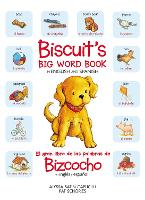 Biscuit's Big Word Book in English and Spanish: All the Things a Puppy Loves - Biscuit (Hardback)