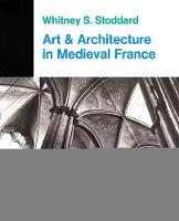 Art And Architecture In Medieval France: Medieval Architecture, Sculpture, Stained Glass, Manuscripts, The Art Of The Church Treasuries (Paperback)
