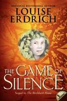 The Game of Silence - Birchbark House 2 (Paperback)