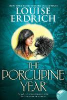 The Porcupine Year - Birchbark House 3 (Paperback)