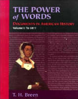 The Power of Words, Volume I: Documents in American History (Hardback)