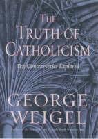 The Truth of Catholicism (Hardback)