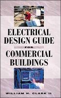 Electrical Design Guide for Commercial Buildings (Hardback)