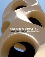 Managerial Problem Solving: Frameworks, Tools, Techniques (Paperback)