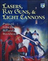 Lasers, Ray Guns and Light Cannons (Paperback)