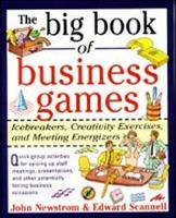 The Big Book of Business Games: Icebreakers, Creativity Exercises and Meeting Energizers - Big Book Series (Paperback)