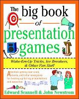 The Big Book of Presentation Games: Wake-em-up Tricks, Ice Breakers and Other Fun Stuff - Big Book Series (Paperback)