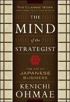 The Mind Of The Strategist: The Art of Japanese Business (Paperback)