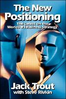 The New Positioning: The Latest on the World's #1 Business Strategy (Paperback)