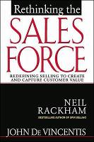 Rethinking the Sales Force: Redefining Selling to Create and Capture Customer Value (Hardback)
