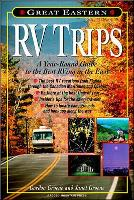 Great Eastern RV Trips: A Year-Round Guide to the Best Rving in the East (Paperback)
