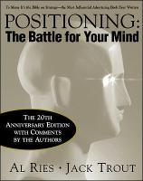 Positioning: The Battle for Your Mind, 20th Anniversary Edition (Hardback)