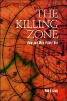 The Killing Zone: How and Why Pilots Die (Hardback)